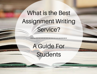 What is the Best Assignment Writing Service? A Guide For Students