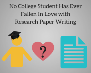 No College Student Has Ever Fallen In Love with Research Paper Writing