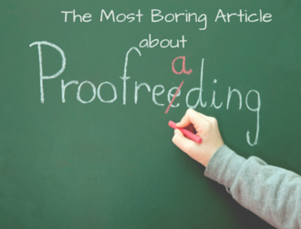 The Most Boring Article about Proofreading You'll Ever Read